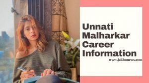 Unnati Malharkar Career Information