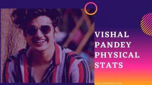 Vishal Pandey Physical Stats
