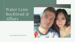 Water Lynn Boyfriend