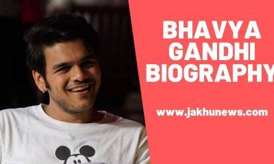 Bhavya Gandhi Biography