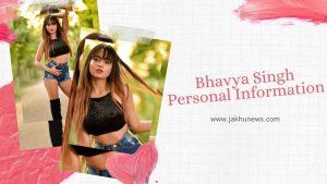Bhavya Singh Personal Information