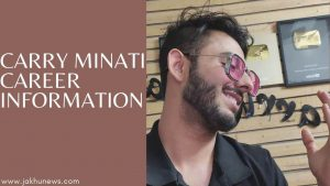 Carry Minati Career Information