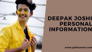 Deepak Joshi Personal Information