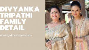 Divyanka Tripathi Family Detail
