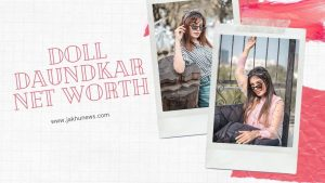Doll Daundkar Net Worth