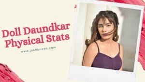Doll Daundkar Physical Stats