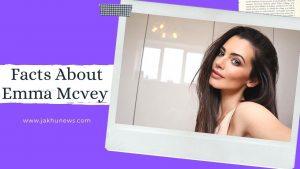 Facts About Emma Mcvey