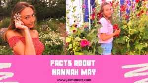 Facts About Hannah May