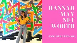 Hannah May Net Worth
