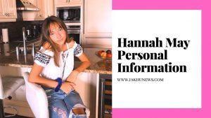 Hannah May Personal Information