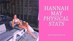 Hannah May Physical Stats
