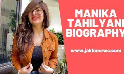 Manika Tahilyani Biography