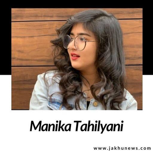 Manika Tahilyani Bio