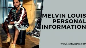 Melvin Louis Personal Information