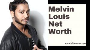Melvin louis Net Worth