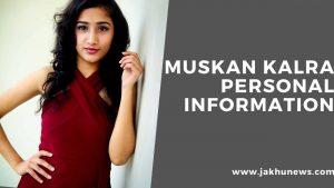 Muskan Kalra Personal Information