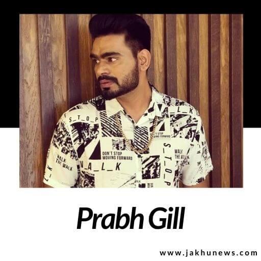 Prabh Gill Bio