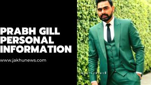 Prabh gill Personal Information