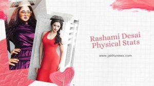 Rashami Desai Physical Stats