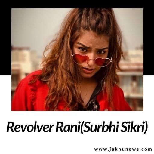 Revolver Rani(Surbhi Sikri) Bio