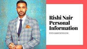 Rishi Nair Personal Information