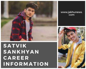 Satvik Sankhyan Career Information