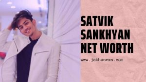 Satvik Sankhyan Net Worth