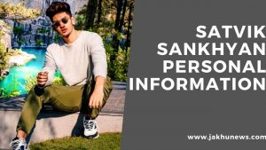 Satvik Sankhyan Perrsonal Information