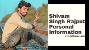 Shivam Singh Rajput Personal Information
