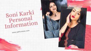 Soni Karki Personal Information