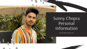 Sunny Chopra Personal Information
