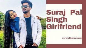 Suraj Pal Singh with his girlfriend