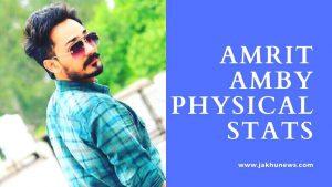 Amrit Amby Physical Stats