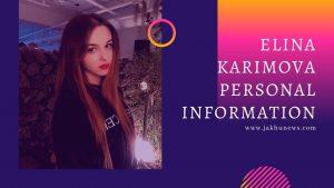 Elina Karimova Personal Information