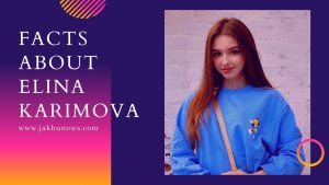 Facts About Elina Karimova