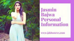 Jasmin Bajwa Personal Information