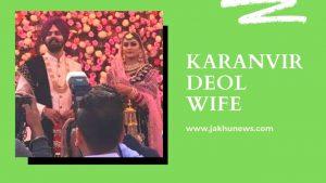 Karanvir Deol Wife