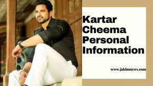 Kartar Cheema Personal Information