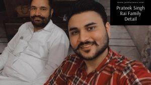 Prateek Singh Rai Family Detail
