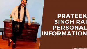 Prateek Singh Rai Personal Information