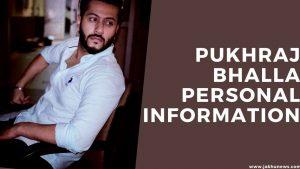 Pukhraj Bhalla Personal Information