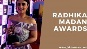 Radhika Madan Awards