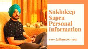 Sukhdeep Sapra Personal Information
